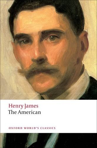 The American (Oxford World's Classics) - Henry James