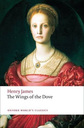 The Wings of the Dove (Oxford World's Classics) - Henry James
