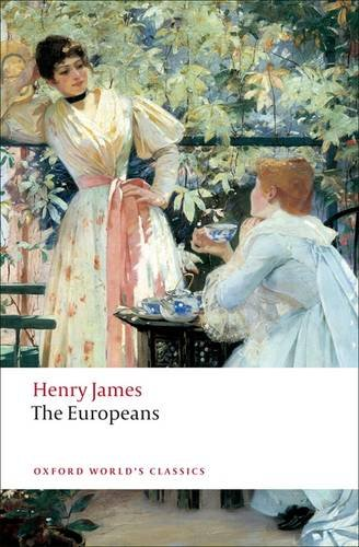 The Europeans (Oxford World's Classics) - Henry James