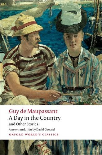A Day in the Country and Other Stories (Oxford World's Classics) - Guy de Maupassant
