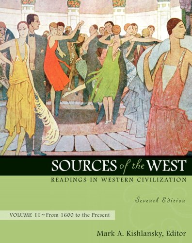 Sources of the West: Readings in Western Civilization, Volume 2 (From 1600 to the Present) (7th Edition) - Mark Kishlansky