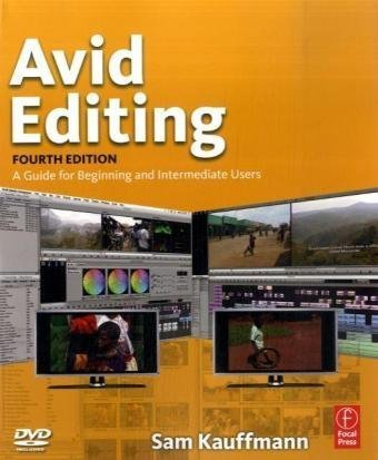Avid Editing, Fourth Edition: A Guide for Beginning and Intermediate Users