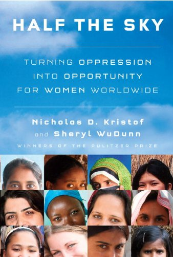 Half the Sky: Turning Oppression into Opportunity for Women Worldwide - Nicholas D. Kristof