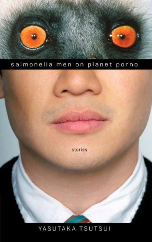 Salmonella Men on Planet Porno by Yasutaka Tsutsui.