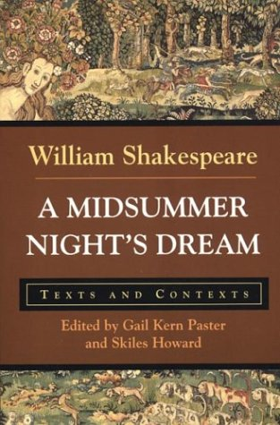 A Midsummer Night's Dream: Texts and Contexts (The Bedford Shakespeare Series) - William Shakespeare