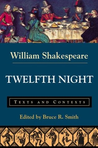 Twelfth Night: Texts and Contexts (The Bedford Shakespeare Series) - William Shakespeare