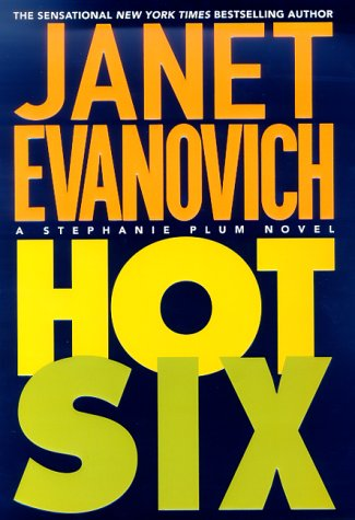 Hot Six (Stephanie Plum, No. 6) - Janet Evanovich