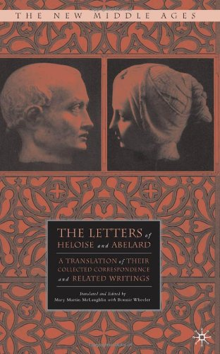 The Letters of Heloise and Abelard: A Translation of their Complete Correspondence (The New Middle Ages) - Mary Martin McLaughlin
