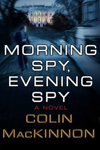Morning Spy, Evening Spy - Colin MacKinnon