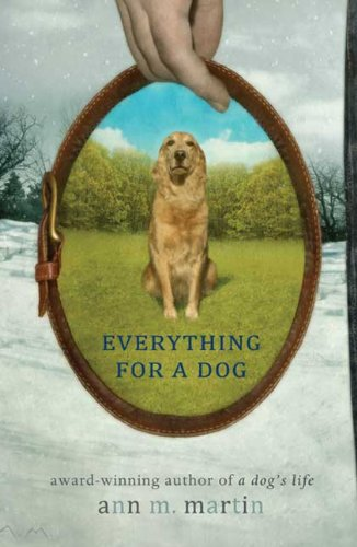Everything for a Dog - Ann M. Martin