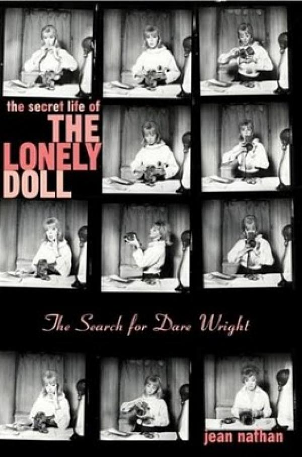 The Secret Life of the Lonely Doll  - The Search for Dare Wright - כריכה קשה # - jean nathan