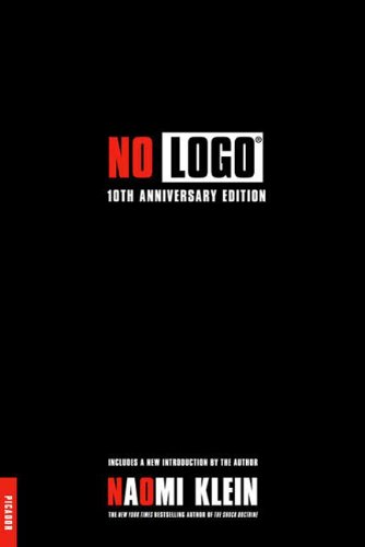 No Logo: 10th Anniversary Edition with a New Introduction by the Author - Naomi Klein