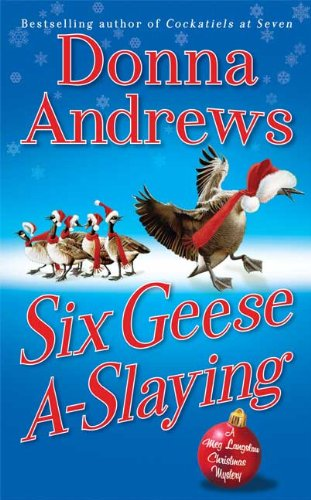 Six Geese A-Slaying - A Meg Langslow Mystery # - Donna Andrews