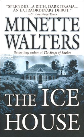 The Ice House: A Novel - Minette Walters