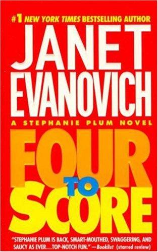 Four to Score (Stephanie Plum, No. 4) - Janet Evanovich