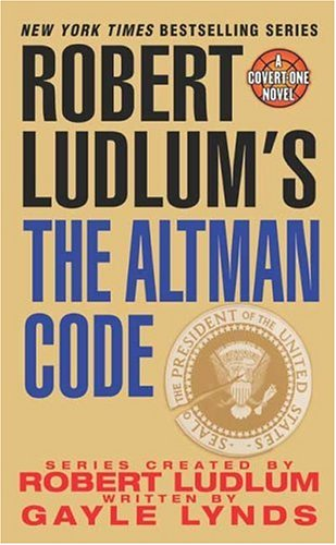 Robert Ludlum's The Altman Code: A Covert-One Novel - Gayle Lynds