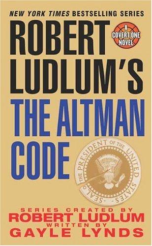 Robert Ludlum's The Altman Code: A Covert-One Novel - Gayle Lynds