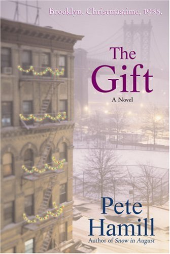 The Gift: A Novel - Pete Hamill