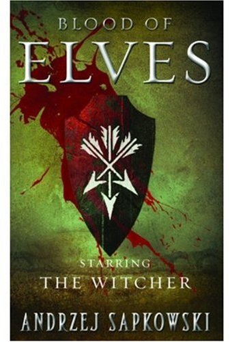 Blood of Elves (The Witcher) - Andrzej Sapkowski