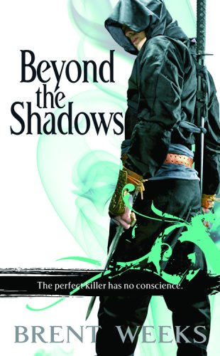Beyond the Shadows - The Night Angel Trilogy #3 - Brent Weeks