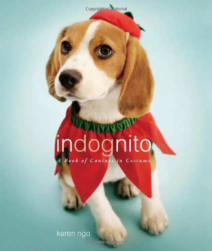 InDognito: A Book of Canines in Costume - Karen Ngo
