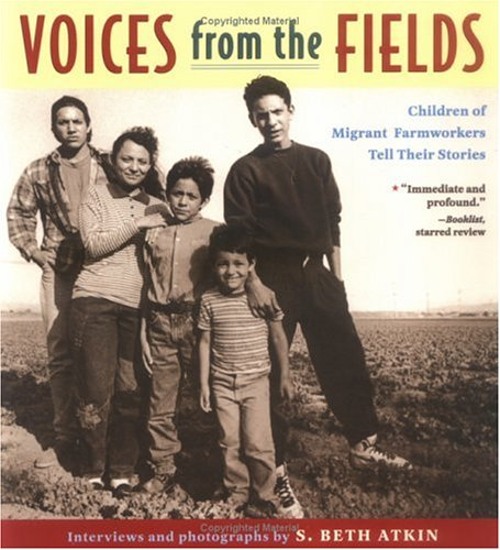 Voices from the Fields : Children of Migrant Farmworkers Tell Their Stories - S. Beth Atkin
