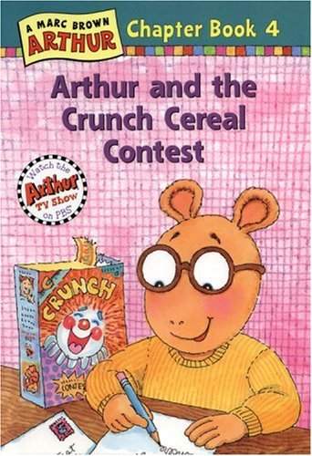 Arthur And The Crunch Cereal Contest A Marc Brown Chapter Book 4