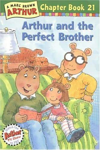 Arthur And The Perfect Brother A Marc Brown Chapter Book 21