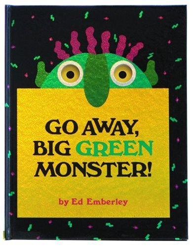 Go Away, Big Green Monster! / Ed Emberley