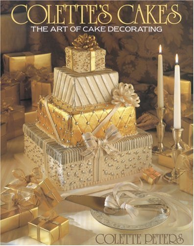 Colette's Cakes: The Art of Cake Decorating - Colette Peters