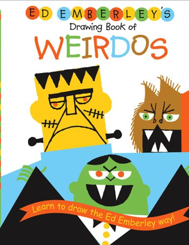 Ed Emberley's Drawing Book of Weirdos (Ed Emberley Drawing Books) - Ed Emberley