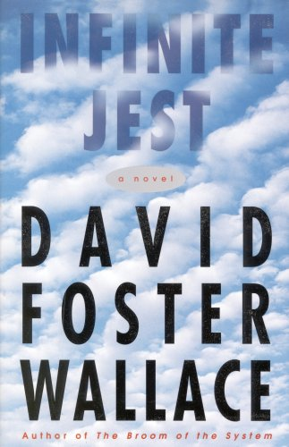 Infinite Jest: A Novel - David Foster Wallace