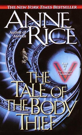 The Tale of the Body Thief (Vampire Chronicles) - Anne Rice
