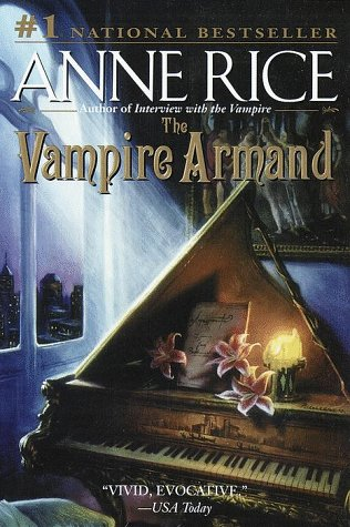 The Vampire Armand (Rice, Anne, Vampire Chronicles.) - Anne Rice