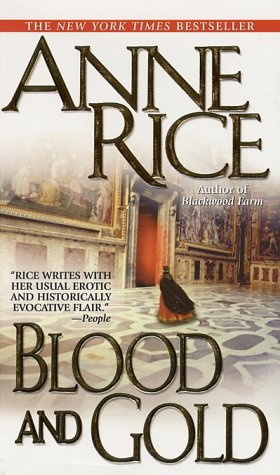 Blood and Gold (Vampire Chronicles) - Anne Rice