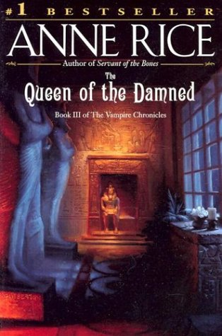 The Queen of the Damned (Vampire Chronicles) - Anne Rice