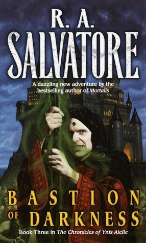 Bastion of Darkness: Book Three in The Chronicles of Ynis Aielle - R.A. Salvatore