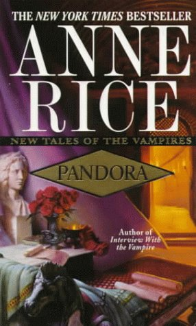 Pandora (New Tales of the Vampires) - Anne Rice