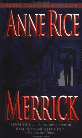 Merrick (Vampire/Witches Chronicles) - Anne Rice