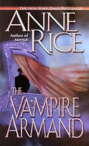 The Vampire Armand (The Vampire Chronicles) Book 6 - Anne Rice