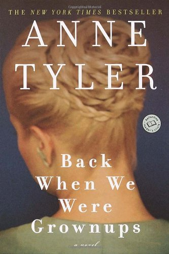 Back When We Were Grownups: A Novel (Ballantine Reader's Circle) / Anne Tyler