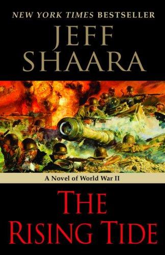 The Rising Tide A Novel Of World War Ii Jeff Shaara