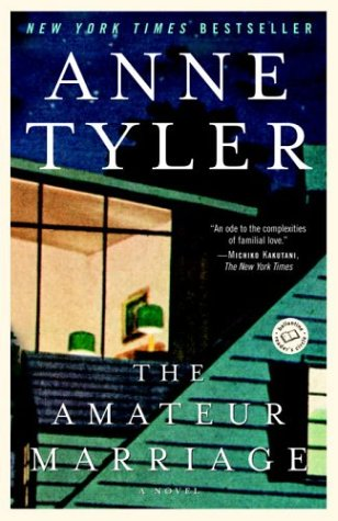 The Amateur Marriage: A Novel / Anne Tyler