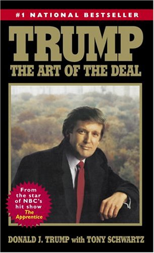 Trump: The Art of the Deal - Donald J. Trump