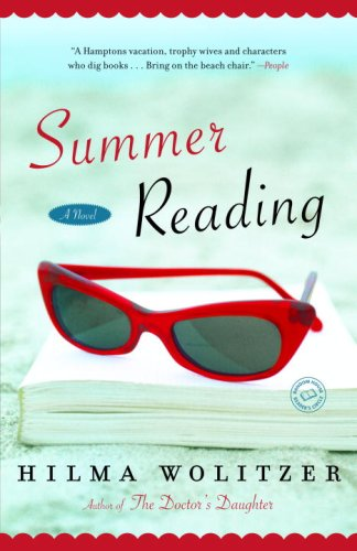 Summer Reading: A Novel - Hilma Wolitzer