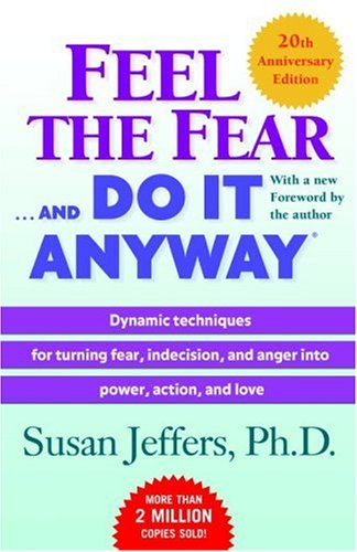 Feel the Fear . . . and Do It Anyway (r) - Susan Jeffers