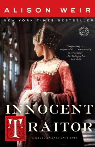 Innocent Traitor: A Novel of Lady Jane Grey - Alison Weir