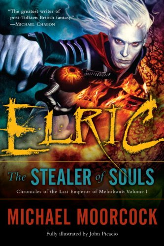 Elric: The Stealer of Souls (Chronicles of the Last Emperor of Melniboné, Vol. 1) - Michael Moorcock