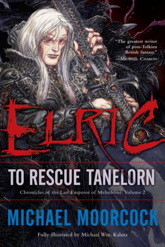 Elric: To Rescue Tanelorn (Chronicles of the Last Emperor of Melniboné, Vol. 2) - Michael Moorcock
