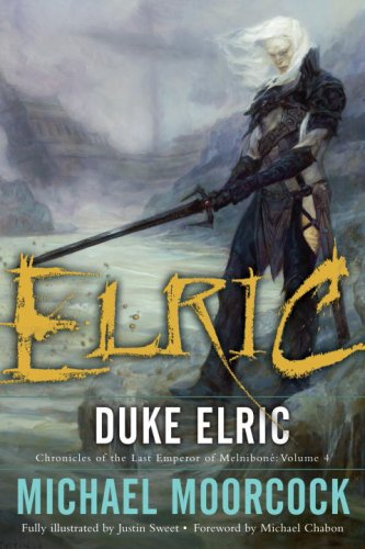 Duke Elric (Chronicles of the Last Emperor of Melniboné, Vol. 4) - Michael Moorcock